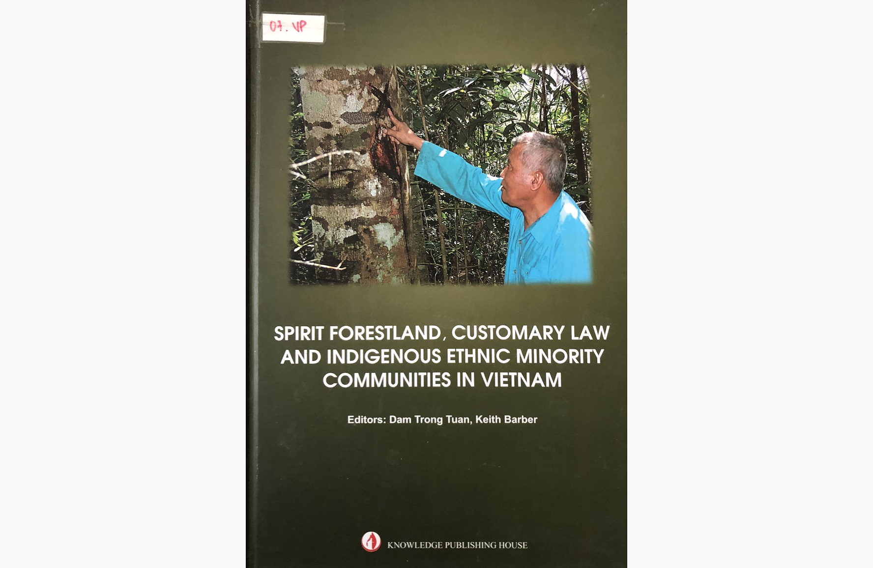 Spirit Forestland, Custumary Law and Indigenous Ethnic Minority Communities in Viet Nam