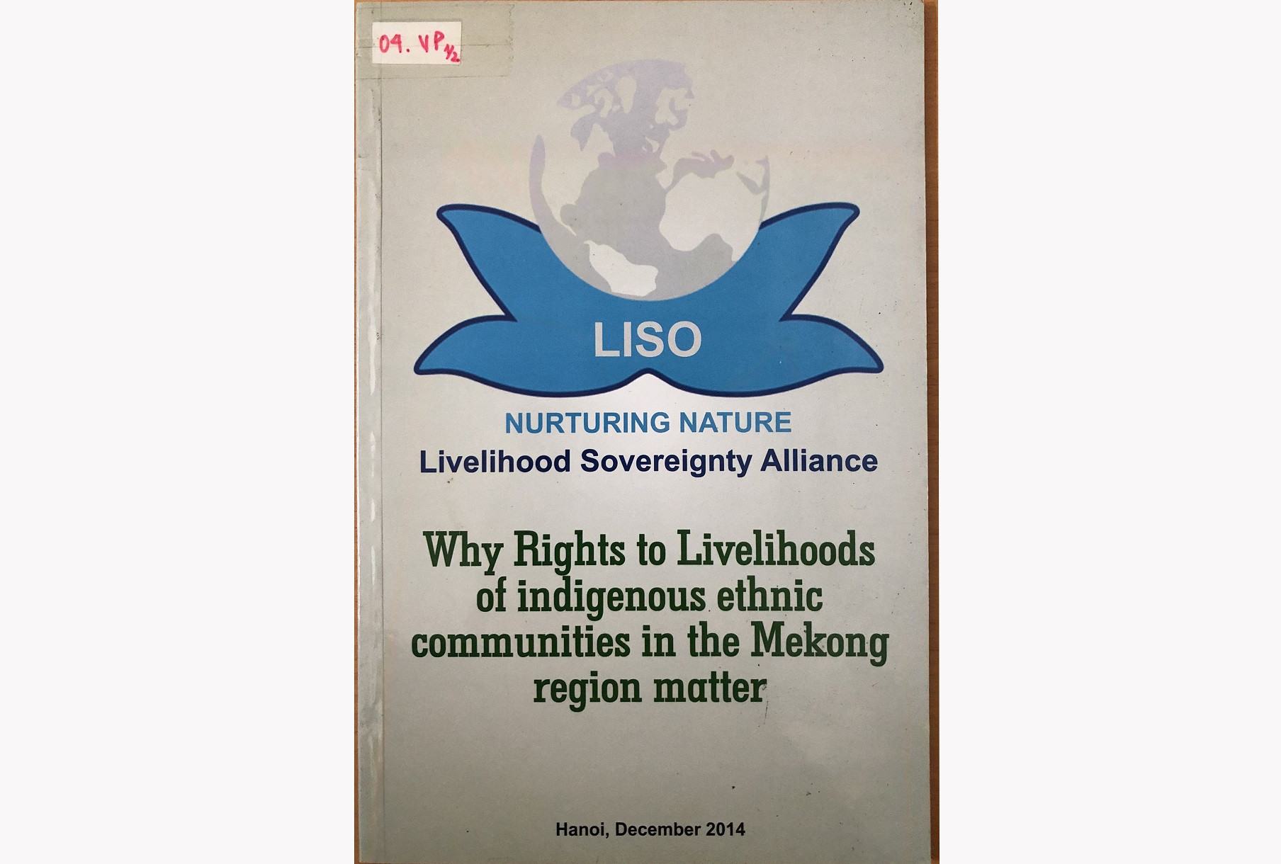 Why Rights to livelihood of indigenous ethnic communities in the Mekong region matter
