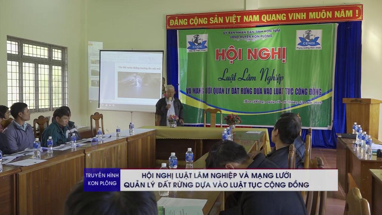 Hội nghị tập huấn Luật Lâm Nghiệp và Mạng lưới quản lý đất rừng dựa vào luật tục Cộng đồng - huyện Konplong - tỉnh Kon Tum